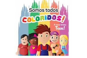 Somos todos Coloridos - a nova turma teen